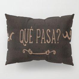 QUÈ PASA? NEVER STOP EXPLORING Pillow Sham