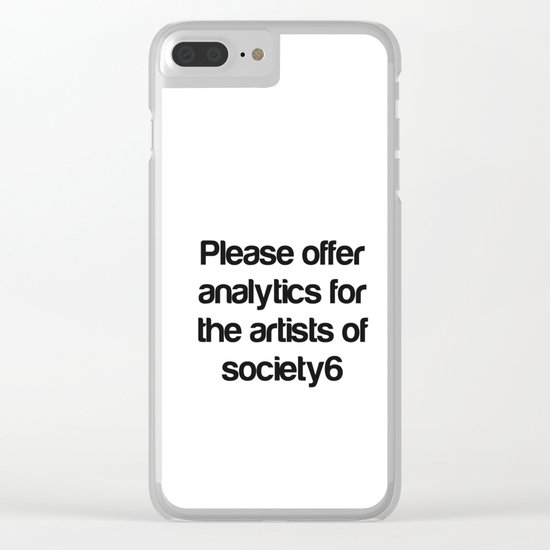 Please Offer Analytics For The Artists Of Society6 Clear iPhone Case