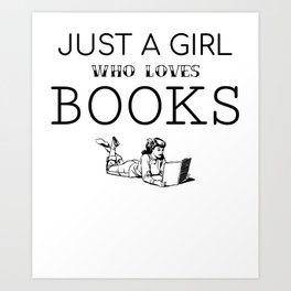 Just A Girl Who Loves Books graphic Art Print