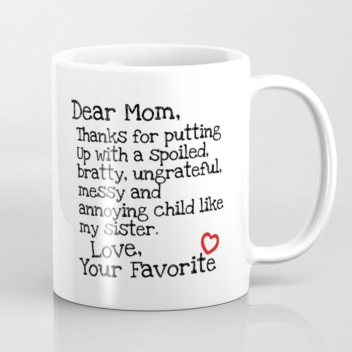 Dear Mom Sister Coffee Mug By Creativeangel Society6