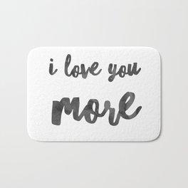 I love you more Bath Mat