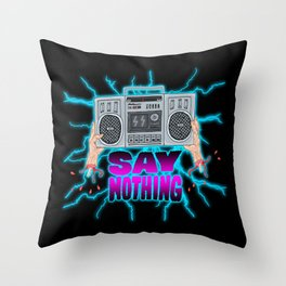 SAY NOTHING Throw Pillow