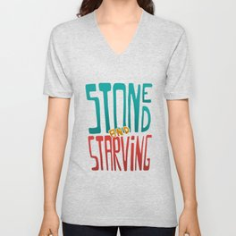 Stoned and Starving Unisex V-Neck