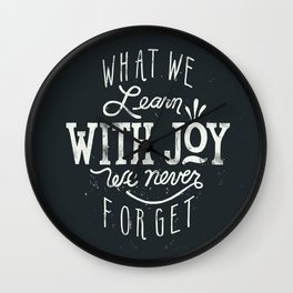What We Learn With Joy - We Never Forget Wall Clock