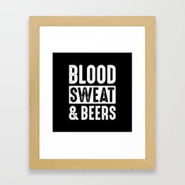 Blood, Sweat & Beers Framed Art Print