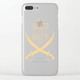 Shiver Me Timbers Matey Funny Pirate Clear iPhone Case
