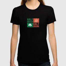 St Patricks Half Irish Half Drunk St Pattys T-shirt