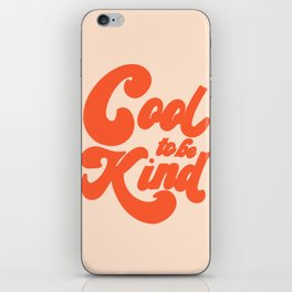 Cool To be Kind iPhone Skin