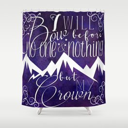 I Will Bow Before No One Shower Curtain