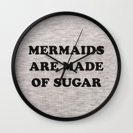 Mermaids Are Made of Sugar Wall Clock