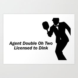 Agent 002 - Licensed to Dink Art Print