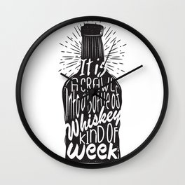 It is a Crawl into a Bottle of Whiskey Kind of Week Wall Clock