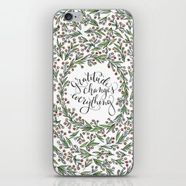 Gratitude Changes Everything iPhone Skin