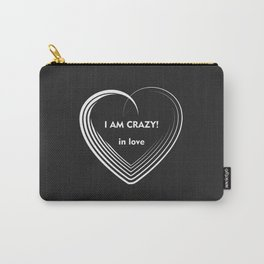 I am Crazy! Carry-All Pouch