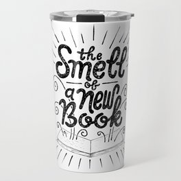 The Smell Of A New Book Travel Mug