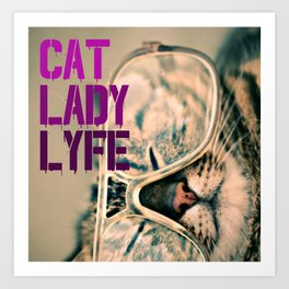 Cat Lady Lyfe Art Print