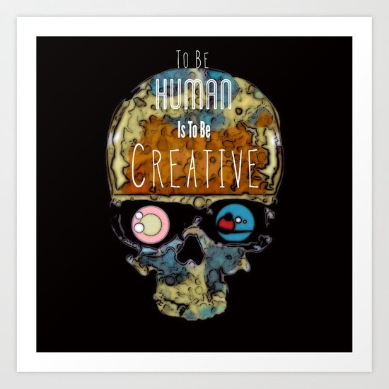 To Be Human Art Print
