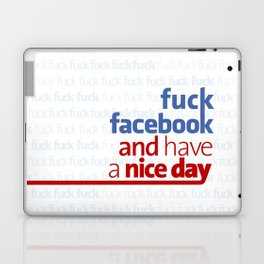Fuck facebook and have a nice day Laptop & iPad Skin