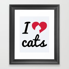 Fancy I Love Cats Quote Framed Art Print