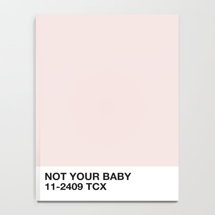 not your baby Notebook