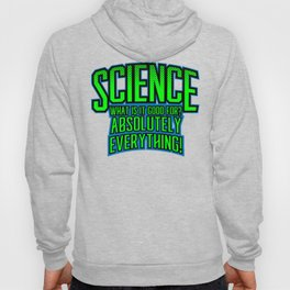 Science is Good Hoody