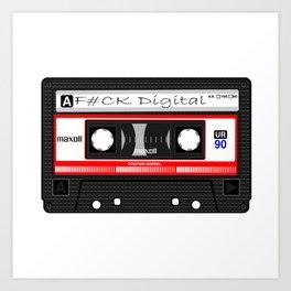 'F#CK Digital' Cassette Art Print