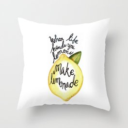 When Life Hand You Lemons Make Lemonade Throw Pillow