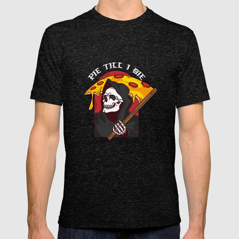 ac177dc8a Mens Pie Till I Die Shirt Funny Pizza T-Shirt I Grim Reaper Pizza Pie Till  I Die Shirt T-shirt