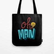 Oh man, haha wow Tote Bag