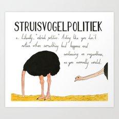Struisvogelpolitiek Art Print
