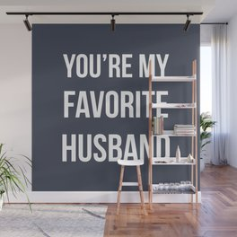 You're my favorite husband - navy Wall Mural