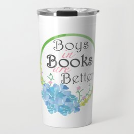 Boys in Books are Better Travel Mug