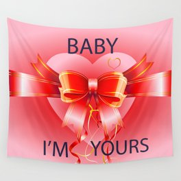 baby i'm yours Wall Tapestry
