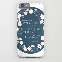 Alice in Wonderland - Six Impossible Things iPhone Case