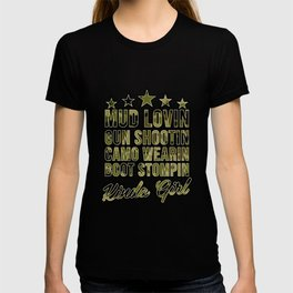 Mud Lovin Gun Shootin Camo Wearin Boot Kinda Girl Tshirt T-shirt