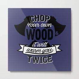 Chop Chop Metal Print