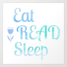Eat.Read.Sleep Art Print
