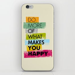 Do More of what makes you happy iPhone Skin