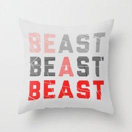 Be a Beast Throw Pillow