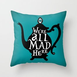 """""""We're all MAD here"""" - Alice in Wonderland - Teapot - 'Alice Blue' Throw Pillow"""