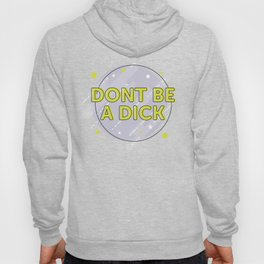 Don't be a Dick Hoody