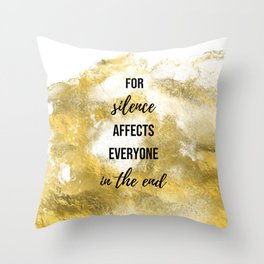 For silence affects everyone in the end - Movie quote collection Throw Pillow