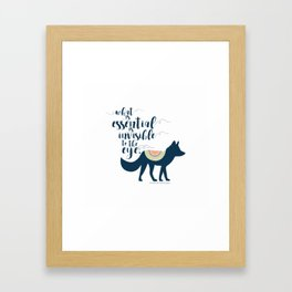 What is essential is invisible to the eye. The Fox. Framed Art Print
