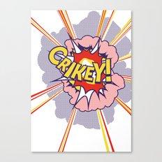 Crikey Roy! Canvas Print