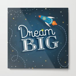 Dream big, cute inspirational typographic quote poster Metal Print