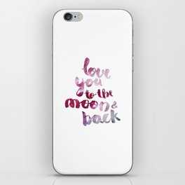 """SCARLET ROSE """"LOVE YOU TO THE MOON AND BACK"""" QUOTE iPhone Skin"""