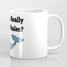 Can We Really Trust Whales? Coffee Mug