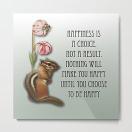 Happiness Is a Choice Metal Print