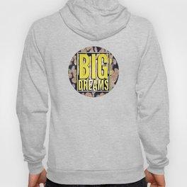 Big dreams Hoody