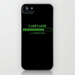Caretaker Loading iPhone Case